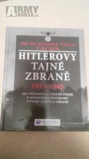 Hitlerovi tajné zbraně 1933 - 1945