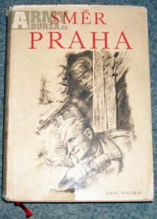 Směr Praha (1.čs.arm.sbor v SSSR-almanach vzpomínek)